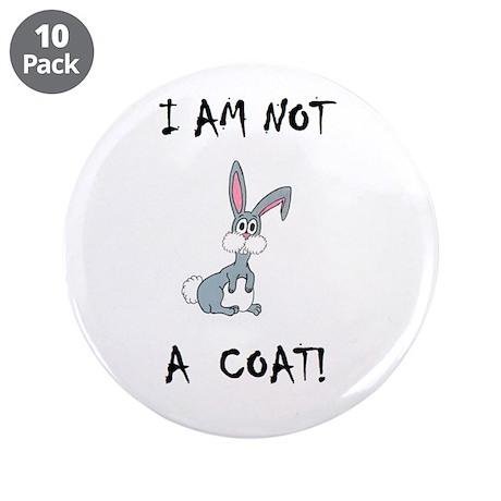 """I am not a COAT! (PETA) 3.5"""" Button (10 pack)"""