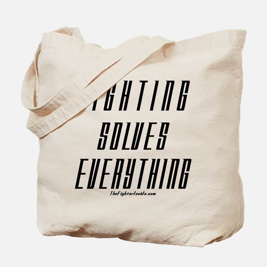 Fighting Solves Everything Tote Bag