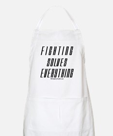 Fighting Solves Everything BBQ Apron