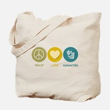 Peace Love Humanities Tote Bag