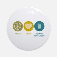 Peace Love Human Resources Ornament (Round)