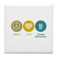 Peace Love Human Resources Tile Coaster