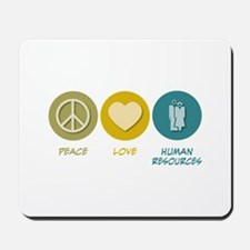 Peace Love Human Resources Mousepad