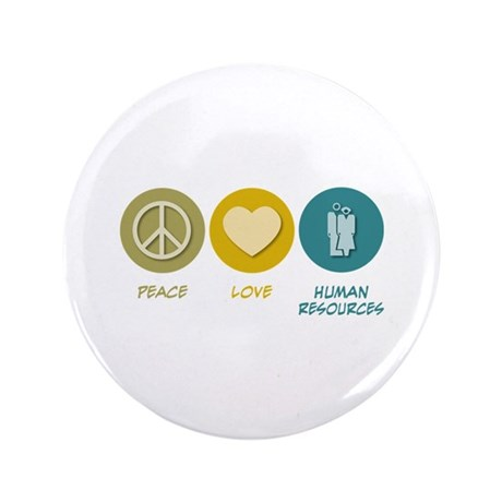 "Peace Love Human Resources 3.5"" Button"