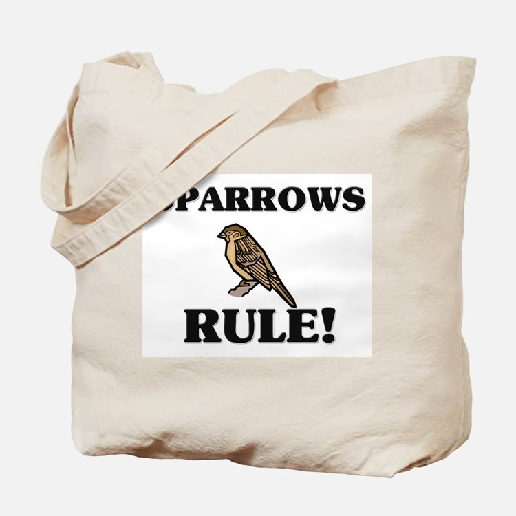 Sparrows Rule! Tote Bag