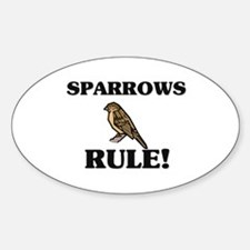 Sparrows Rule! Oval Decal