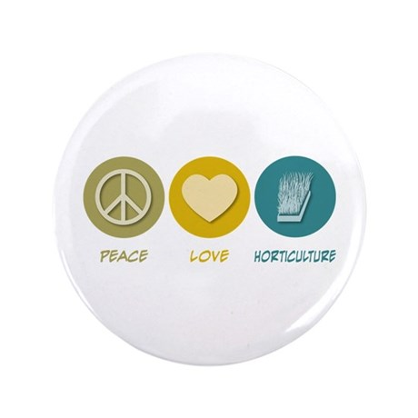 "Peace Love Horticulture 3.5"" Button"