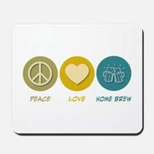 Peace Love Home Brew Mousepad