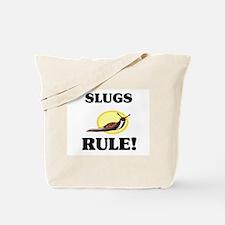 Slugs Rule! Tote Bag