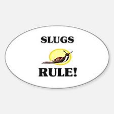 Slugs Rule! Oval Decal