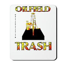 Oil Field Trash Mousepad