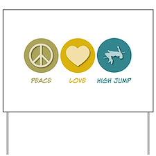 Peace Love High Jump Yard Sign