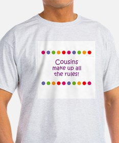 Cousins make up all the rules T-Shirt