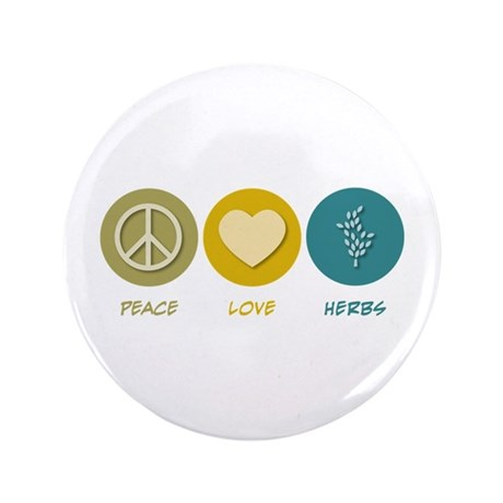 "Peace Love Herbs 3.5"" Button"