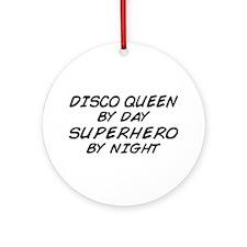Disco Queen Superhero by Night Ornament (Round)