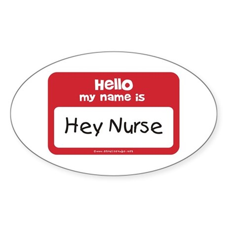 Hey Nurse Sticker (Oval)
