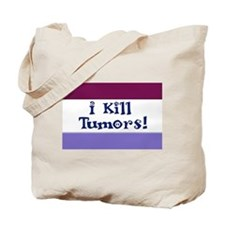 I Kill Tumors! Tote Bag