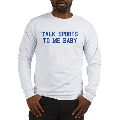 Sexy Sports Talk Long Sleeve T-Shirt