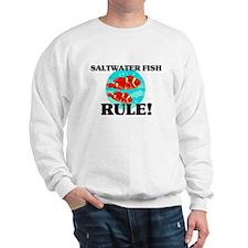 Saltwater Fish Rule! Sweatshirt