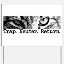 Trap. Neuter. Return. Yard Sign