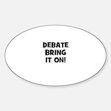 Debate~Bring it on! Oval Decal