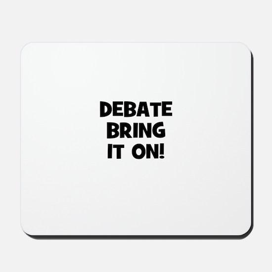 Debate~Bring it on! Mousepad