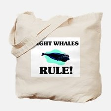 Right Whales Rule! Tote Bag