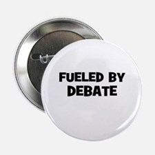 "Fueled by Debate 2.25"" Button"