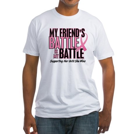 My Battle Too 1 (Friend BC) Fitted T-Shirt