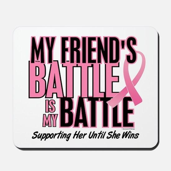 My Battle Too 1 (Friend BC) Mousepad