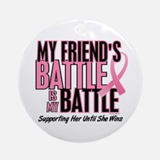 My Battle Too 1 (Friend BC) Ornament (Round)