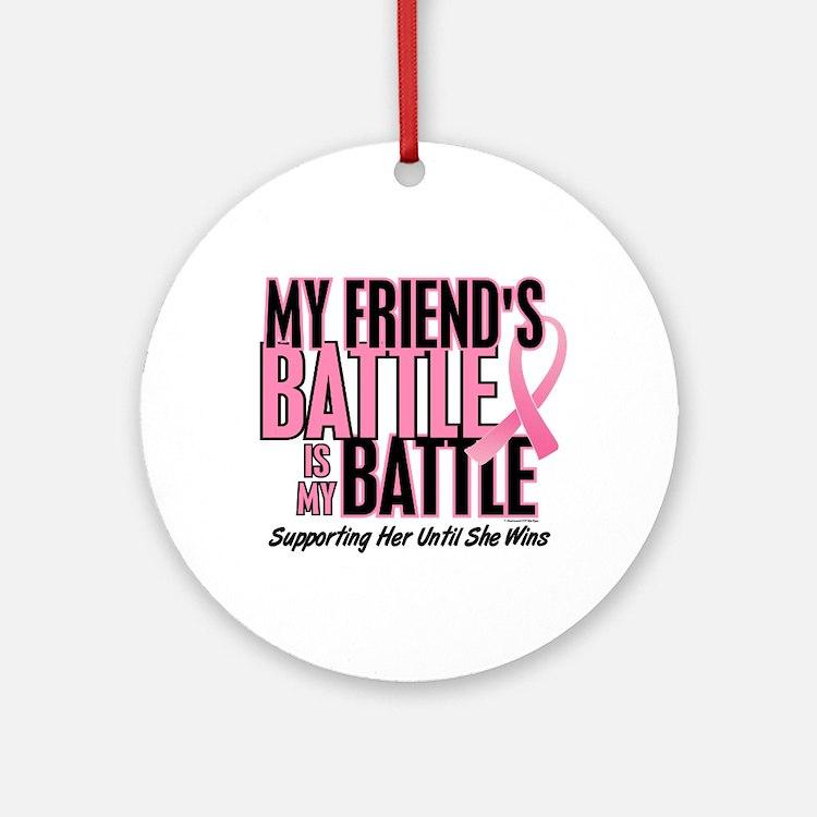 My Battle Too 1 (Friend BC) Ornament (Round)