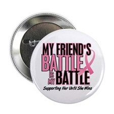 "My Battle Too 1 (Friend BC) 2.25"" Button"