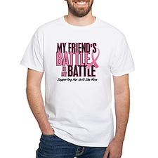 My Battle Too 1 (Friend BC) Shirt