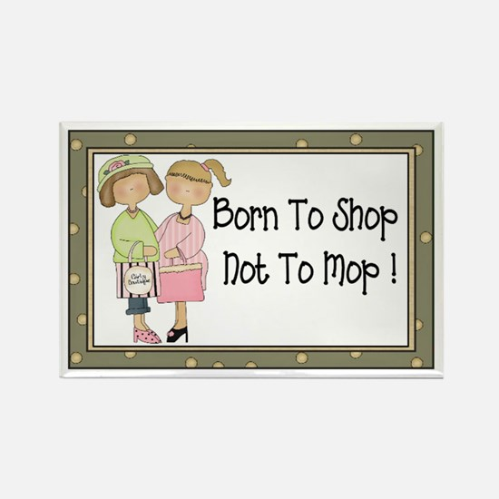 Born to Shop Humor Rectangle Magnet