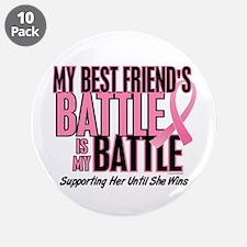 """My Battle Too 1 (Best Friend BC) 3.5"""" Button (10 p"""