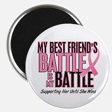 "My Battle Too 1 (Best Friend BC) 2.25"" Magnet (100"