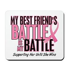 My Battle Too 1 (Best Friend BC) Mousepad