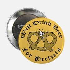 """Will Drink Beer For Pretzels 2.25"""" Button"""