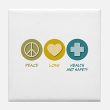 Peace Love Health and Safety Tile Coaster