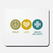 Peace Love Health and Safety Mousepad