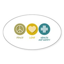 Peace Love Health and Safety Oval Decal