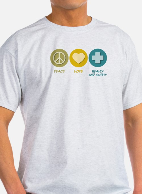 Peace Love Health and Safety T-Shirt