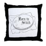 Embroidery Hoop - Born to Sti Throw Pillow