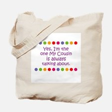 Yes, I'm the one My Cousin is Tote Bag