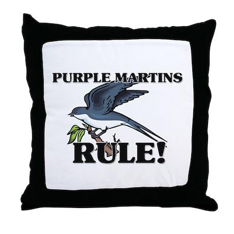 Purple Martins Rule! Throw Pillow
