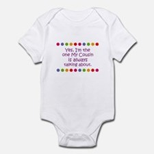 Yes, I'm the one My Cousin is Infant Bodysuit