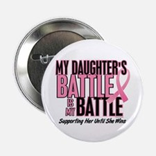 "My Battle Too 1 (Daughter BC) 2.25"" Button (10 pac"