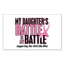 My Battle Too 1 (Daughter BC) Rectangle Decal