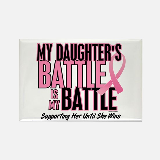 My Battle Too 1 (Daughter BC) Rectangle Magnet